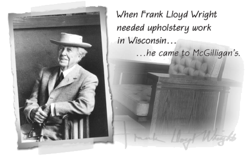McGilligan's upholstery shop has built custom furniture for Frank Lloyd Wright